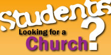 Students - Looking for a Church?
